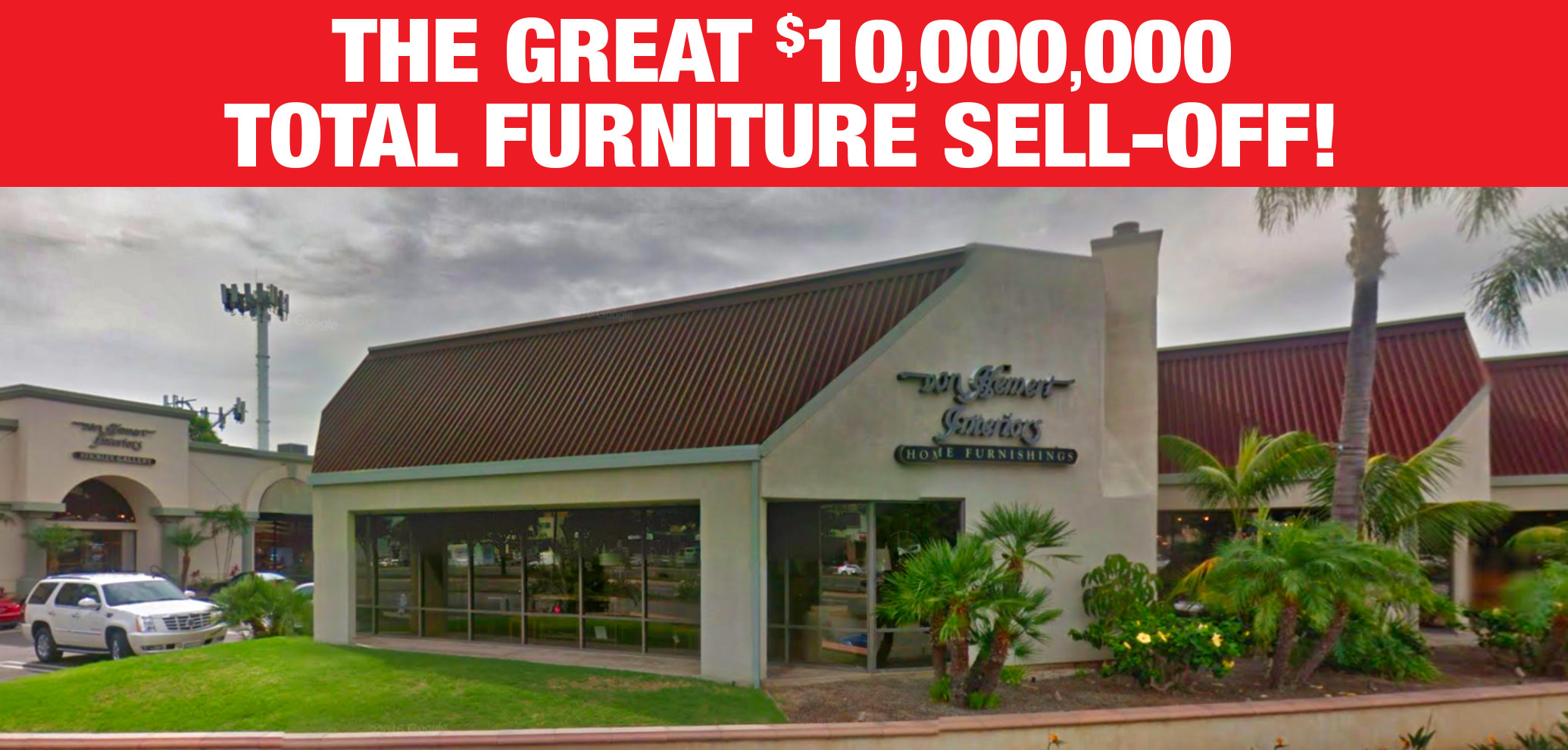 Von Hemert Interiors Great $10,000,000 Total Furniture Sell Off!